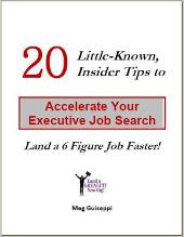 20 Little-Known, Insider Tips to Accelerate Your Executive Job Search